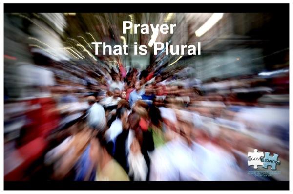 Prayer that is plural